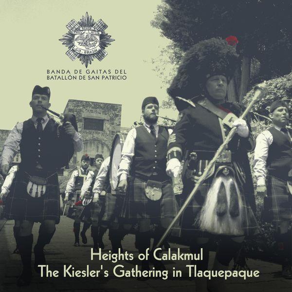Banda de Gaitas del Batallón de San Patricio - Heights of Calakmul, The Kiesler's Gathering in Tlaquepaque