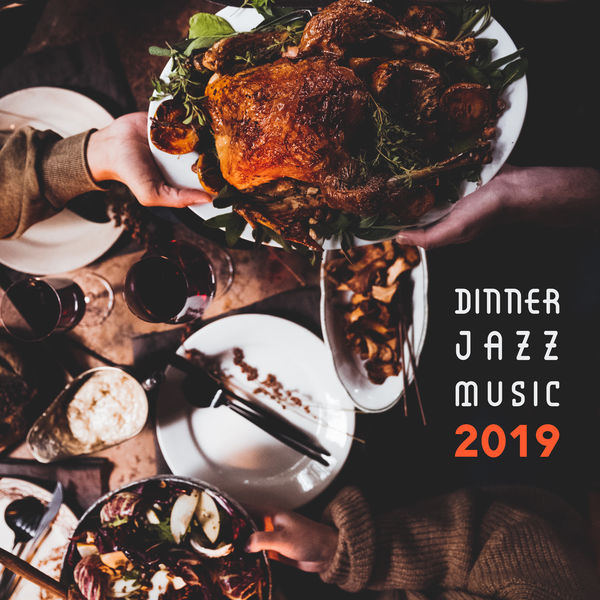 Dinner Jazz Music 2019 – Smooth Jazz Perfect for Family Meal Time