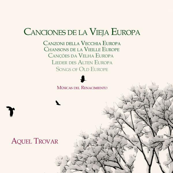 Aquel Trovar Canciones de la Vieja Europa