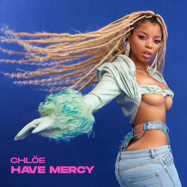 Chloé|Have Mercy