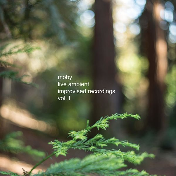 Moby - Live Ambient Improvised Recordings, Vol. 1