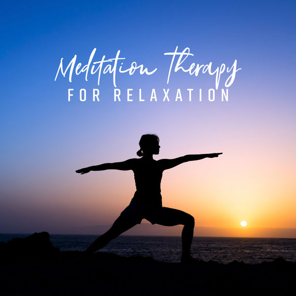 Album Meditation Therapy for Relaxation: New Age Yoga Music