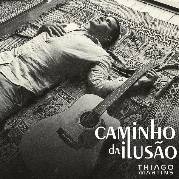 Thiago Martins - Caminho da Ilusão