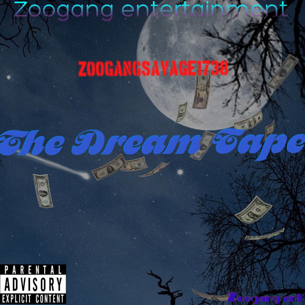 Zoogangsavage1738 - The Dream Tape