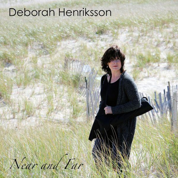 Deborah Henriksson - Near and Far