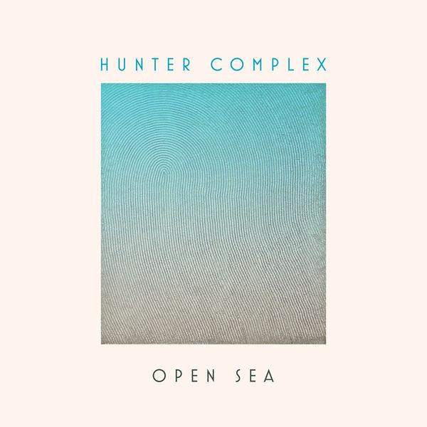 Hunter Complex|Open Sea
