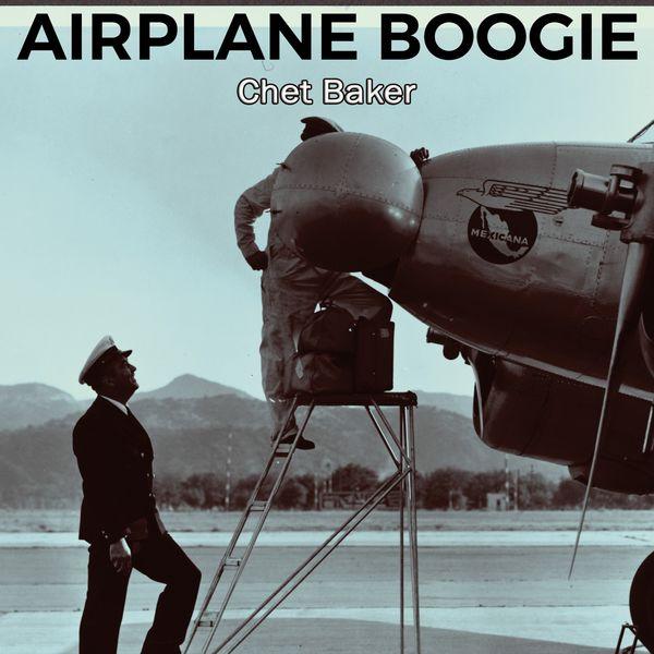 Chet Baker - Airplane Boogie