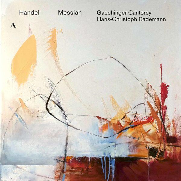 Gaechinger Cantorey - Handel: Messiah, HWV 56 (1742 Version)