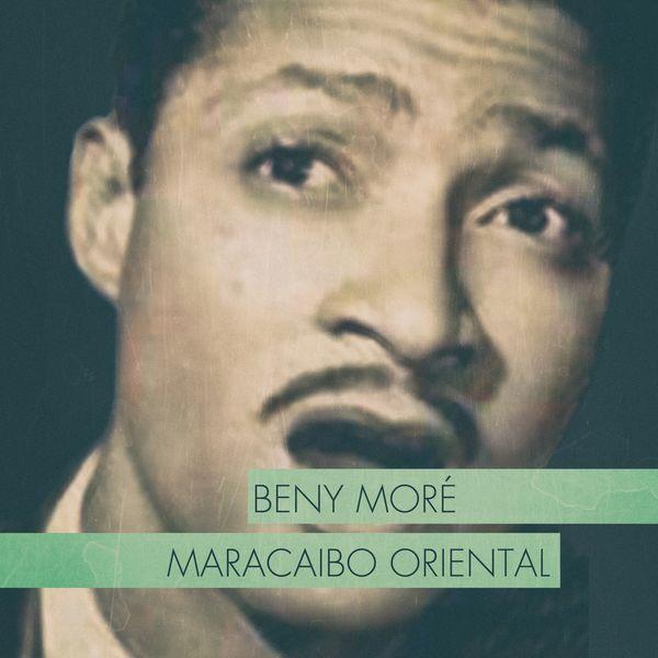 Beny More - Maracaibo Oriental