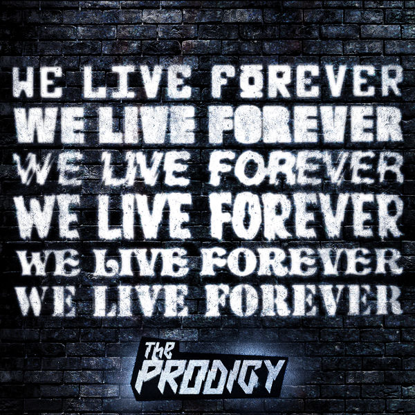 The Prodigy - We Live Forever