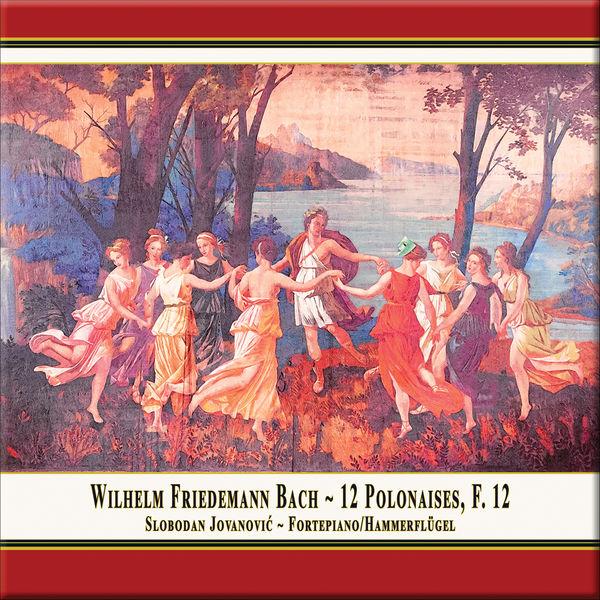 Slobodan Jovanovic - W.F. Bach: 12 Polonaises, F. 12