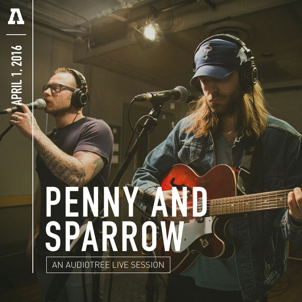 Penny and Sparrow - Penny and Sparrow on Audiotree Live