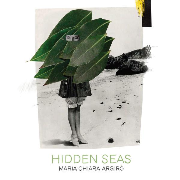 Maria Chiara Argiró - Hidden Seas