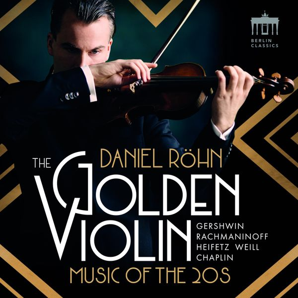 Daniel Röhn, Württembergisches Kammerorchester Heilbronn & Case Scaglione - The Golden Violin (Music of the 20s)
