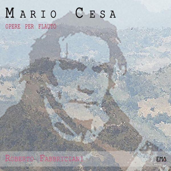 Roberto Fabbriciani - Mario Cesa Opere per Flauto