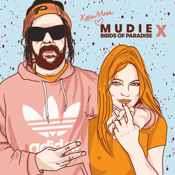 Mudie - Kate Moss (feat. Birds of Paradise) - Single