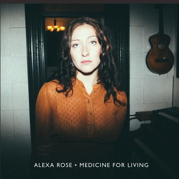 Alexa Rose - Medicine for Living