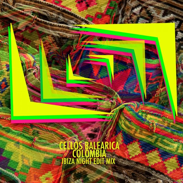 Cellos Balearica - Colombia (Ibiza Night Edit Mix)