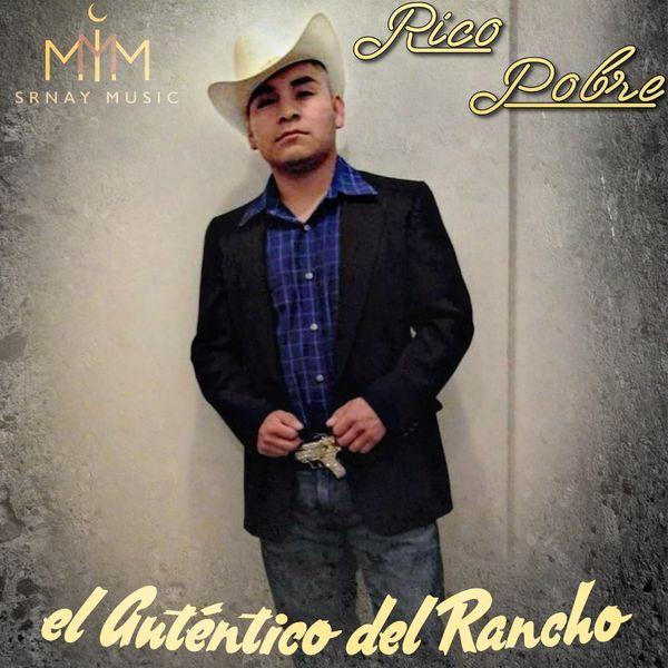 El Autentico del Rancho - Rico Pobre