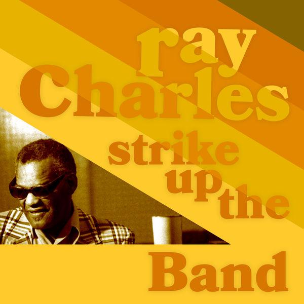 Ray Charles - Strike Up the Band