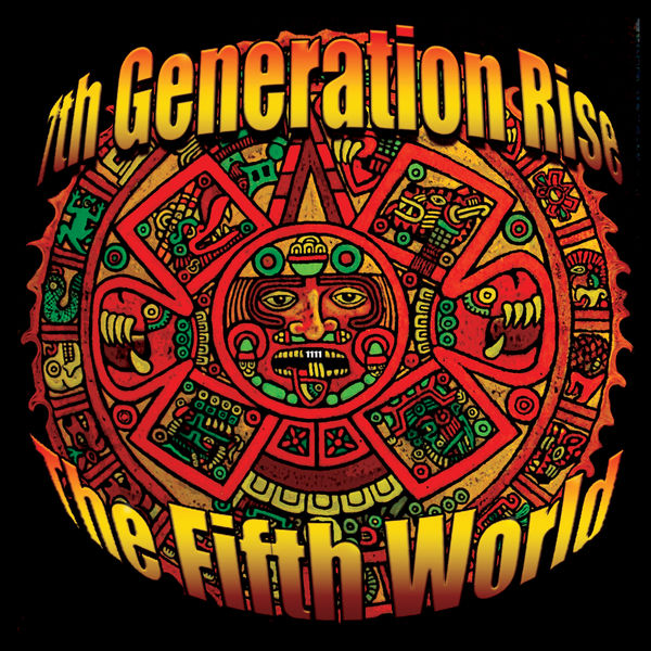 7th Generation Rise - The Fifth World