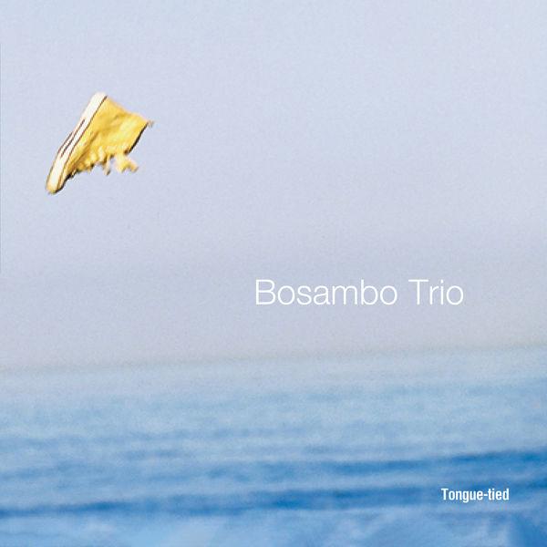 Bosambo Trio - Tongue-Tied