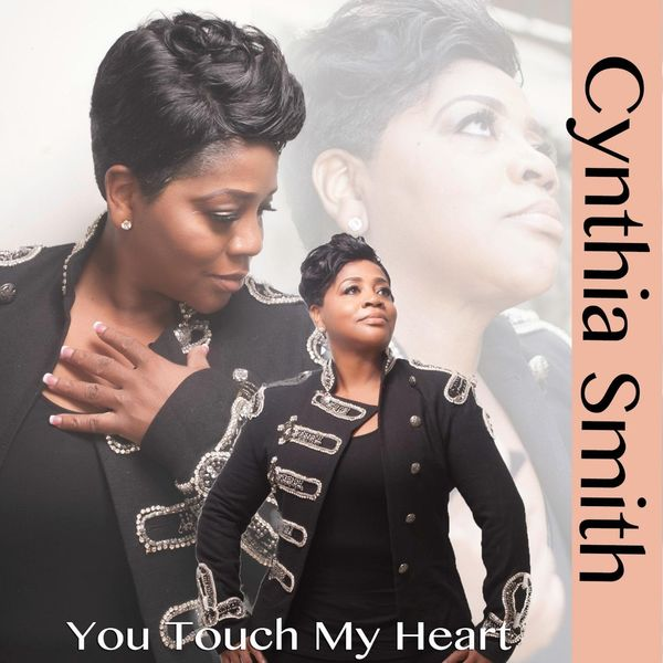 Cynthia Smith - You Touch My Heart