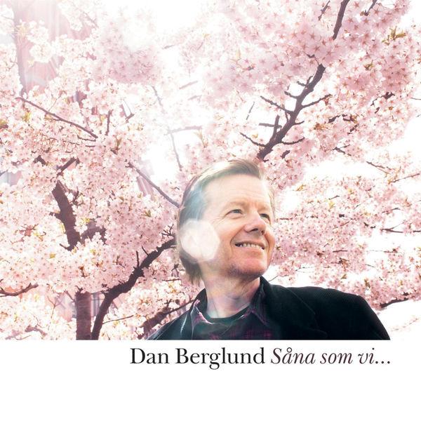 Dan Berglund|Såna som vi...