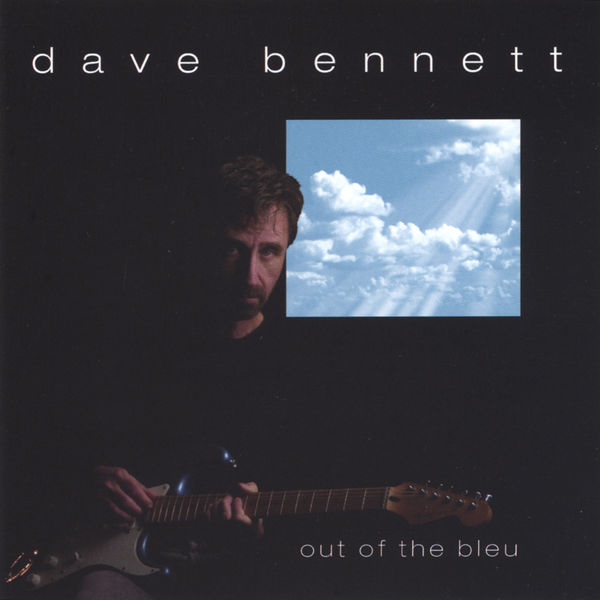 Dave Bennett - out of the bleu