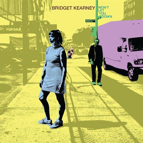 Bridget Kearney - Won't Let You Down