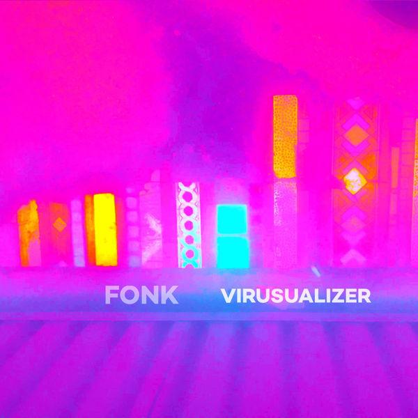 Fonk - Virusualizer