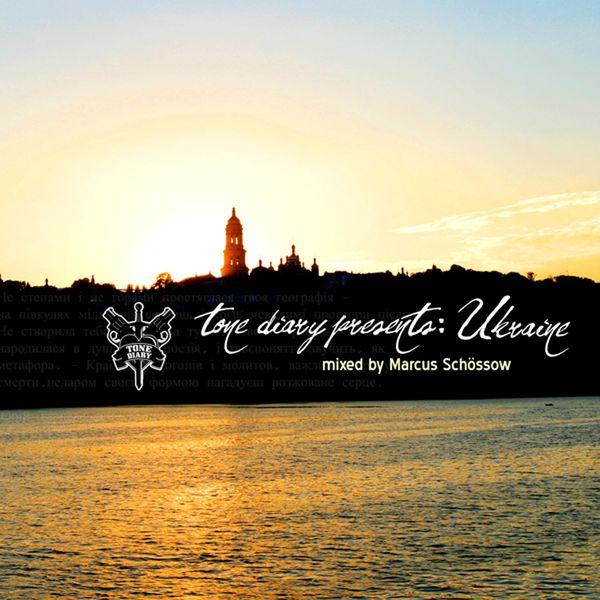 Marcus Schössow - Tone Diary Presents: Ukraine (Mixed by Marcus Schossow)