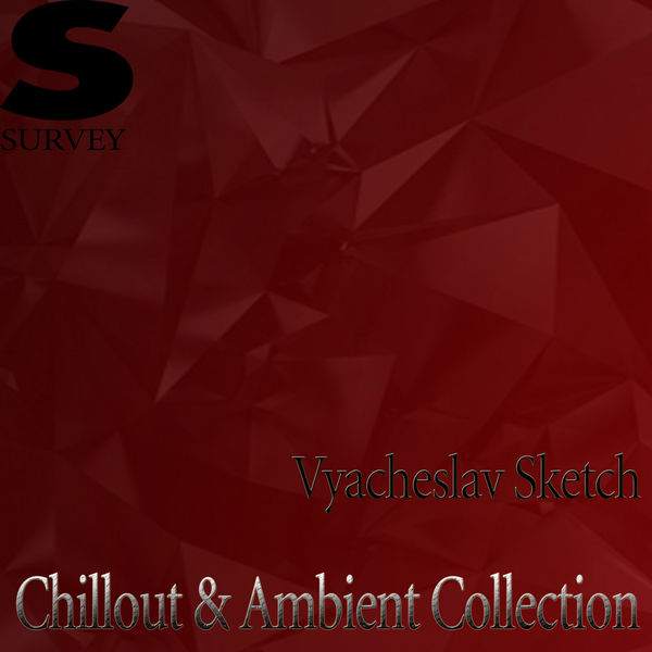 Vyacheslav Sketch - Chillout & Ambient Collection
