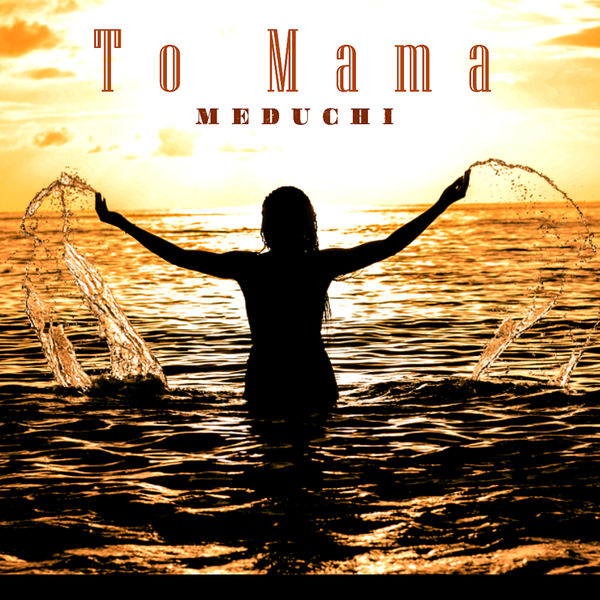 Meduchi - To Mama