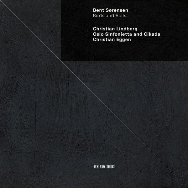 Christian Lindberg - Sørensen: Birds and Bells