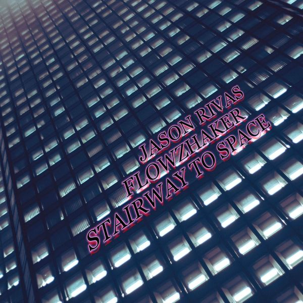 Jason Rivas - Stairway to Space