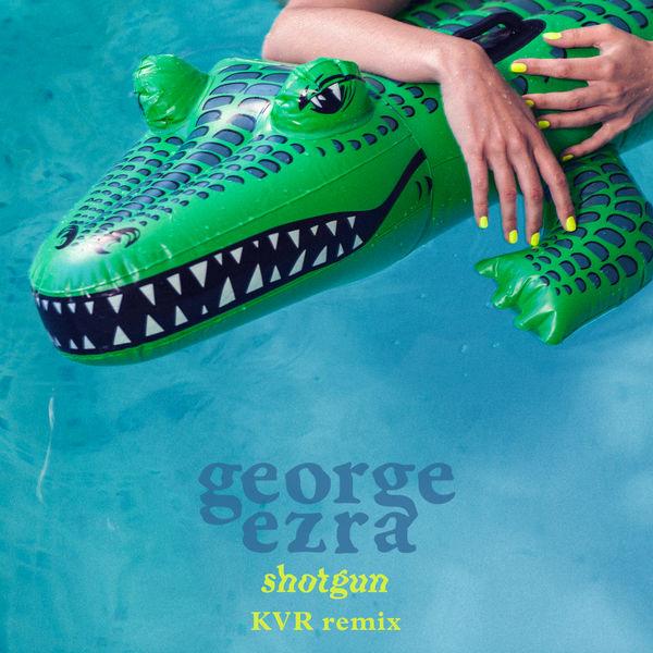 George Ezra - Shotgun (KVR Remix)