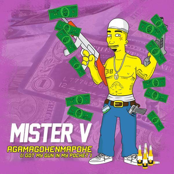 Mister V - AGAMAGOHENMAPOKE (I Got My Gun in My Pocket)