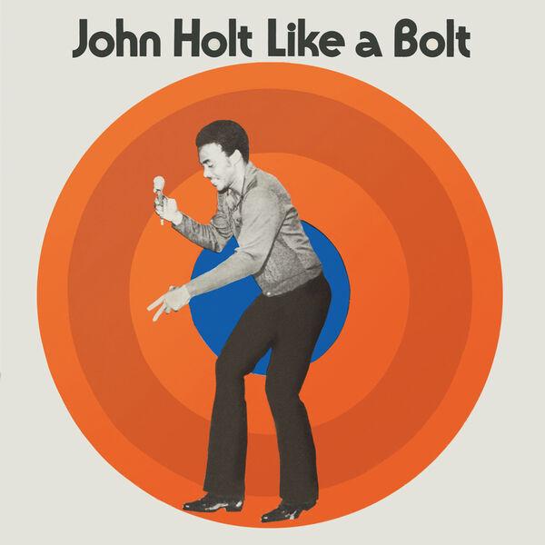 John Holt - Like a Bolt (Expanded Version)