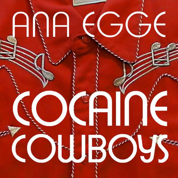 Ana Egge - Cocaine Cowboys