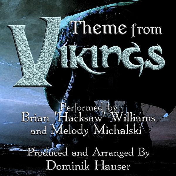 "Brian ""Hacksaw"" Williams - Vikings: Main Title (From the Original Score to ""Vikings"")"