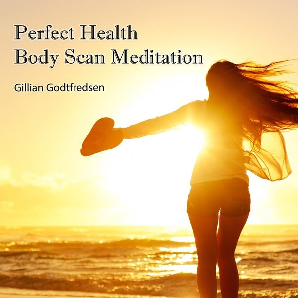 Gillian Godtfredsen - Perfect Health: Body Scan Meditation