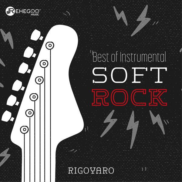 Best of instrumental soft rock music | rigoyaro – download and.