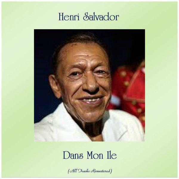Henri Salvador - Dans Mon Ile (Remastered 2019)