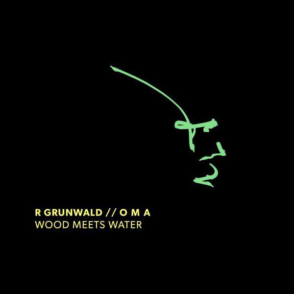 R Grunwald - Wood Meets Water
