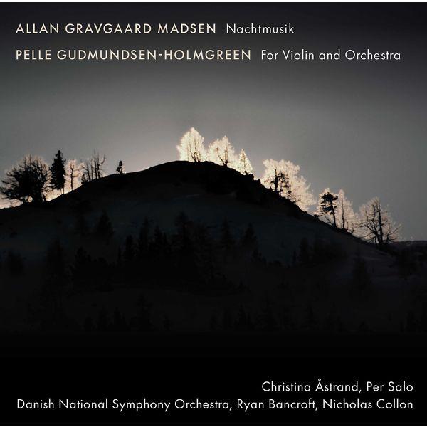 Christina Åstrand - Allan Gravgaard Madsen: Nachtmusik - Gudmundsen-Holmgreen: For Violin & Orchestra