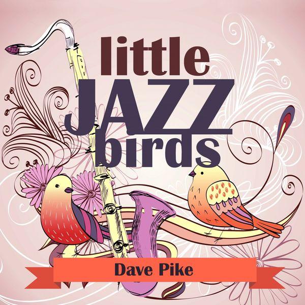Dave Pike - Little Jazz Birds