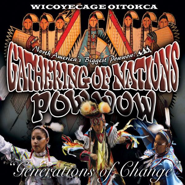 Gathering Of Nations - Wicoyecage Oitokca/Generation of Change