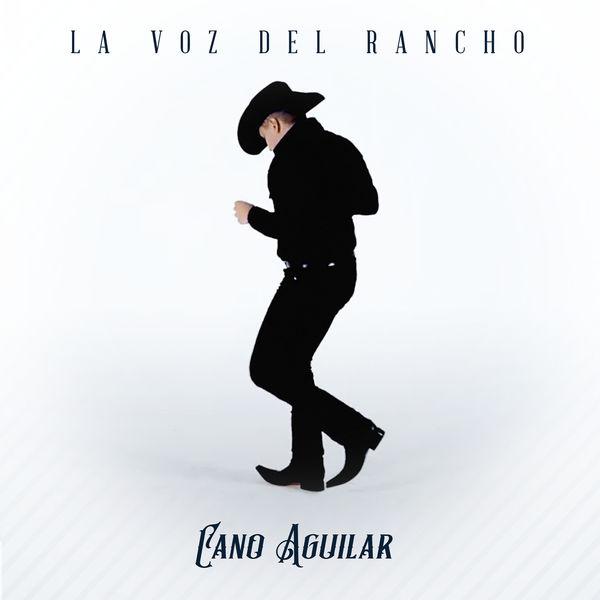 Cano Aguilar - La Voz Del Rancho