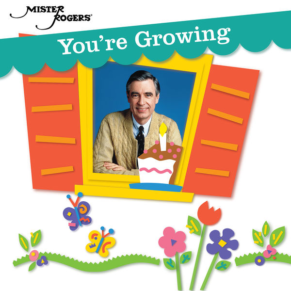 Mister Rogers - You're Growing